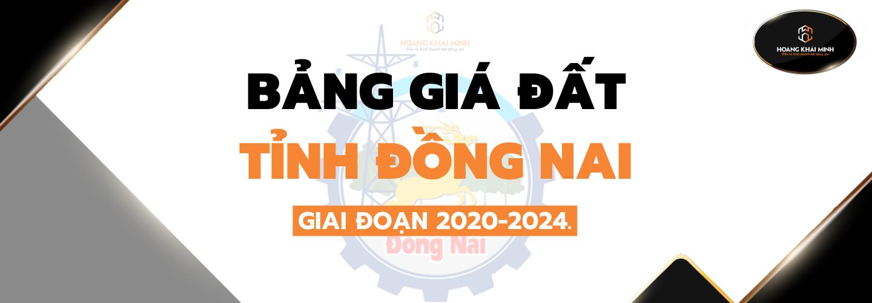 BẢNG GIÁ ĐẤT TỈNH ĐỒNG NAI NĂM 2020