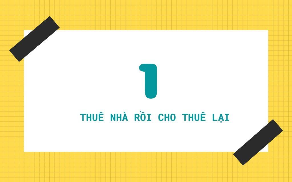 Cach-dau-tu-bat-dong-san-voi-so-von-it-thue-nha-roi-cho-thue-lai