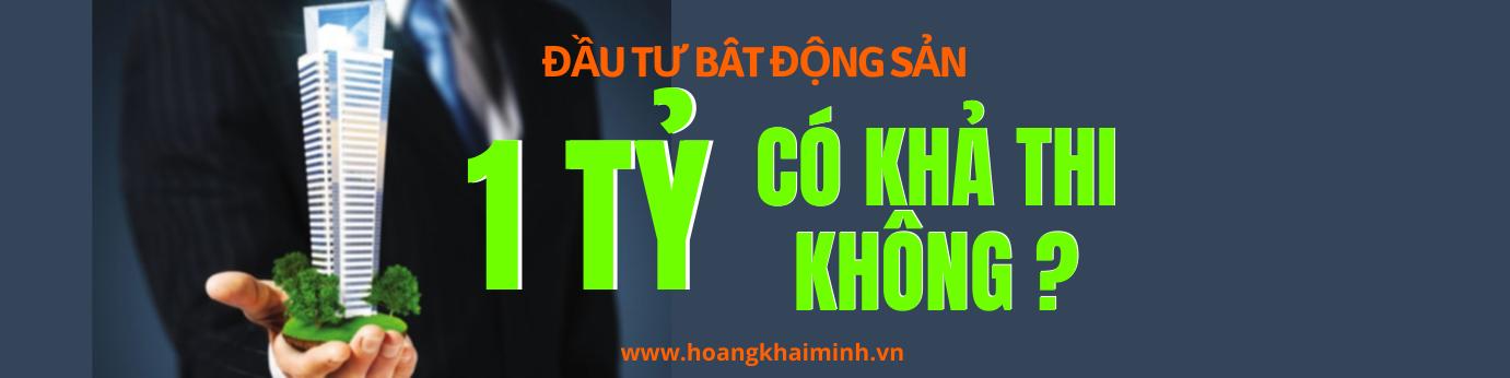 dau-tu-bat-dong-san-1-ty-co-kha-thi-khong