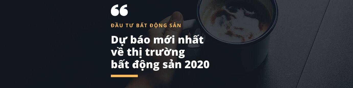 du-bao-moi-nhat-thi-truong-bat-dong-san-2020