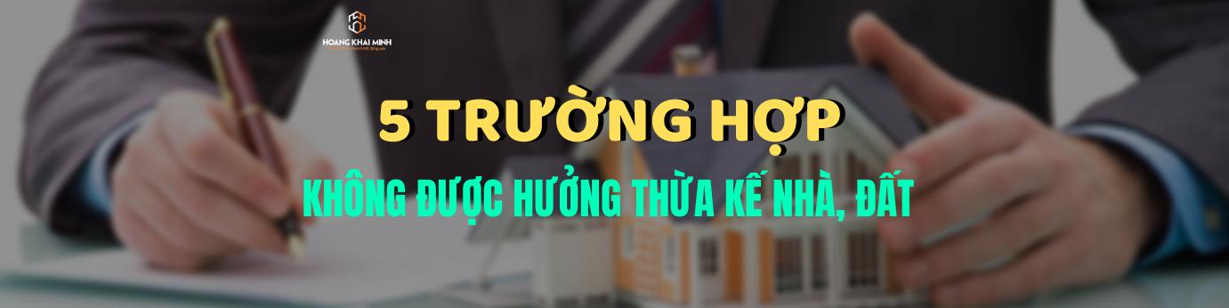 khong-duoc-huong-thua-ke-nha-dat
