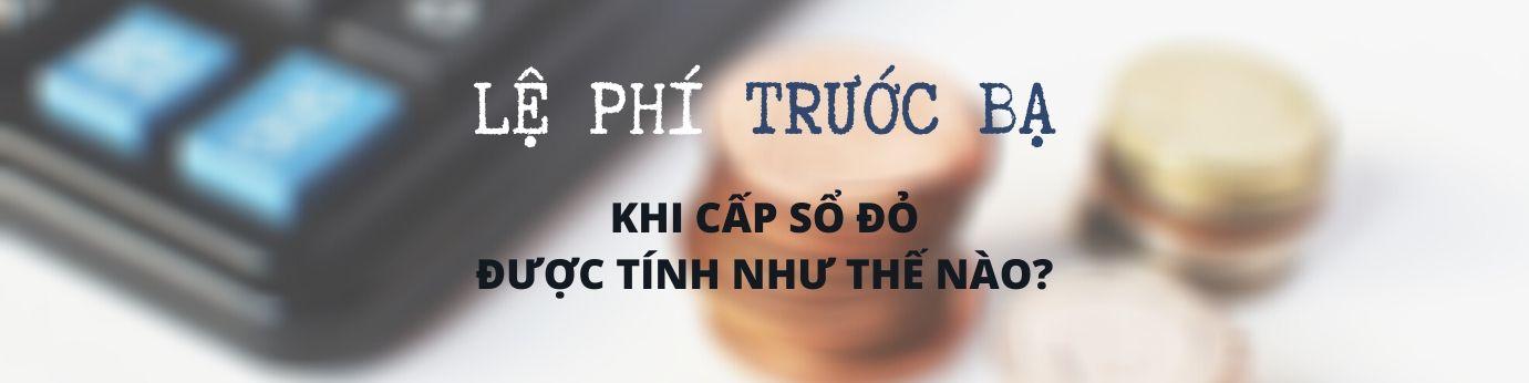 le-phi-truoc-ba-khi-cap-so-do-duoc-tinh-nhu-the-nao