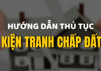 thu-tuc-khoi-kien-tranh-chap-dat-dai