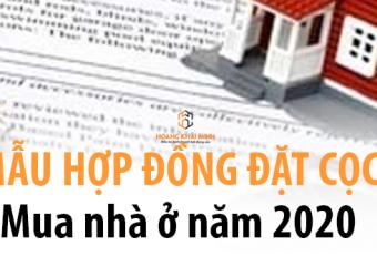 Mẫu Hợp đồng đặt cọc mua nhà ở năm 2020