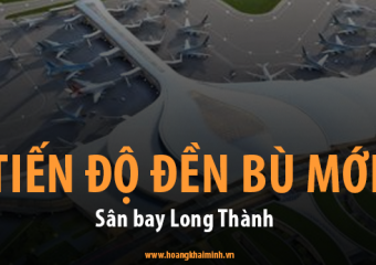 Tiến độ đền bù mới của sân bay long thành