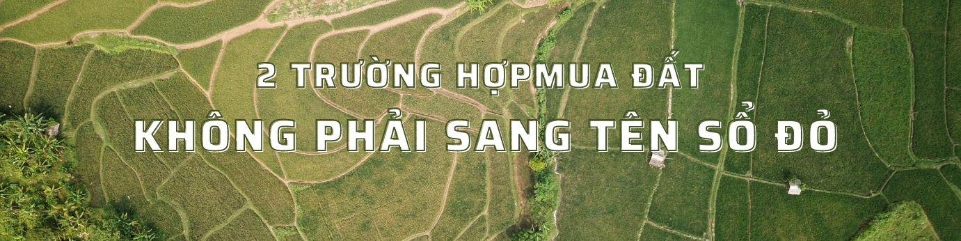 truong-hop-mua-dat-khong-phai-sang-ten-so-do