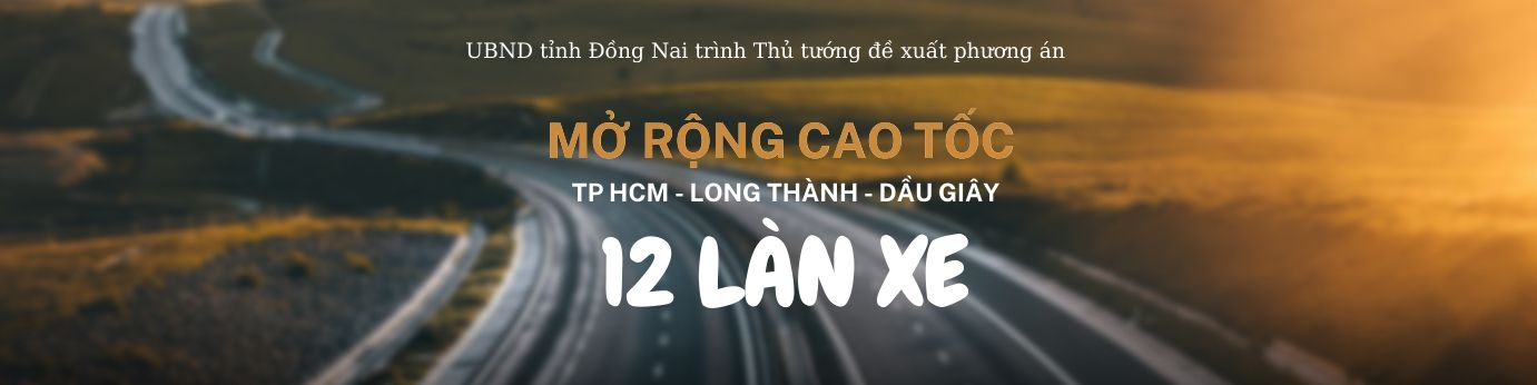 Tiếp tục đề xuất mở rộng cao tốc TP.HCM-Long Thành- Dầu Giây lên 12 làn xe