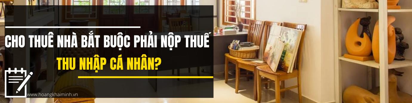 Cho thuê nhà bắt buộc phải nộp thuế thu nhập cá nhân?